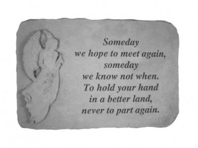 Memorial Stone with Someday we hope to meet again, someday we know not when. To hold your hand in a better land, never to part again with standing angel