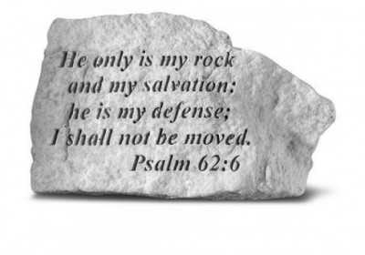 Inspiratioanal Great Thought Cast Stone - He only is my rock and my salvation...