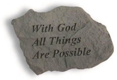 Inspirational Great Thought Cast Stone - With God all things are possible