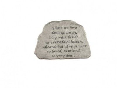 Inspirational Great Thought Cast Stone - Those we love don't go away...