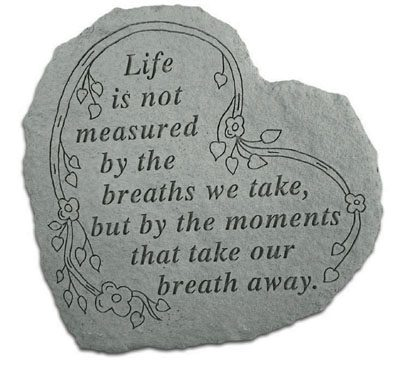 Cast Stone HEART - Life is not measured by the breaths...