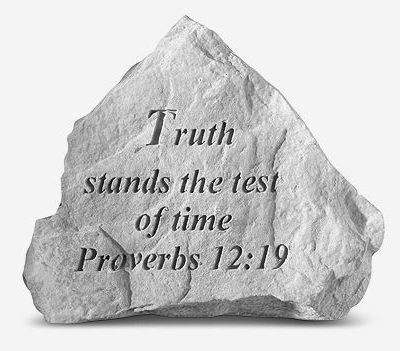 Inspirational Great Thought Cast Stone - Truth stands the test of time