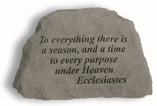 Inspirational Great Thought Cast Stone - To everything there is a season...