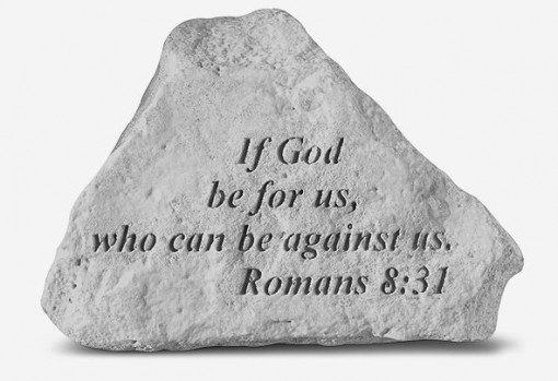 Inspirational Great Thought Cast Stone - If God be for us...