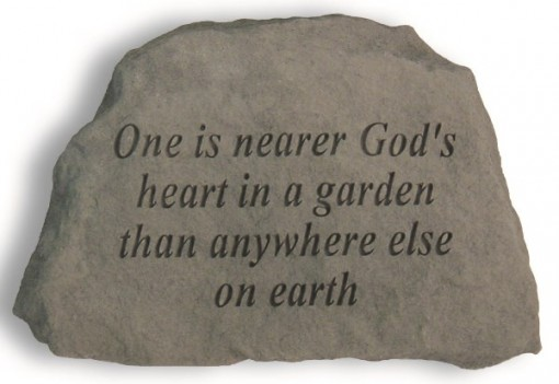 Inspirational Great Thought Cast Stone - One is nearer God's heart...