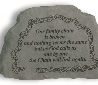 Inspirational Great Thought Cast Stone - Our family chain is broken...