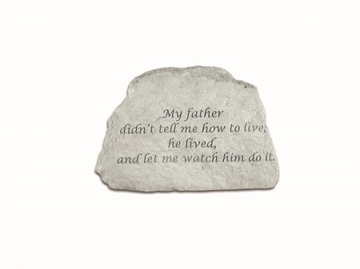 Inspirational Great Thought Cast Memorial Stone - My Father Didn't Tell