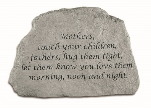 Inspirational Cast Stone – Mothers, touch your children…