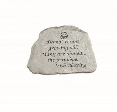 Inspirational Great Thought Cast Stone - Do not resent growing old...